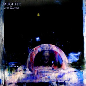 Daughter's album, To Not Disappear, available at Criminal Records
